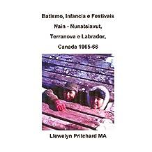 Batismo, Infancia e Festivais Nain - Nunatsiavut, Terranova e Labrador, Canada 1965-66 (Álbuns de Fotos Livro 2) (Portuguese Edition)