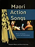 Maori Action Songs: Words and Music, Actions and Instructions (English and Maori Edition)