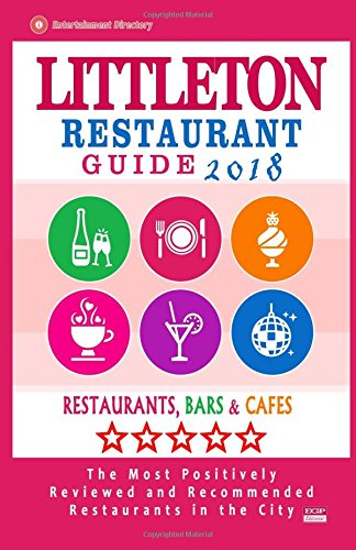 Littleton Restaurant Guide 2018: Best Rated Restaurants in Littleton, Colorado - Restaurants, Bars and Cafes recommended for Visitors, 2018