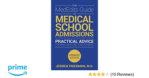 The MedEdits Guide to Medical School Admissions, Third