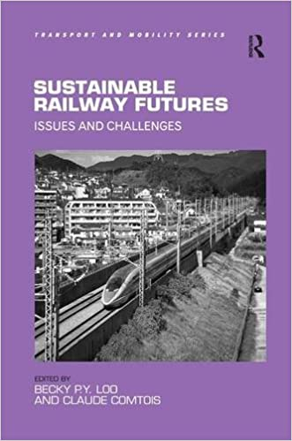 Sustainable Railway Futures: Issues and Challenges (Transport and Mobility)