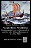 img - for Antiguedades Americanas. Noticias que tuvieron los Europeos de la Am rica antes del descubrimiento de Cristobal Colon (Spanish Edition) book / textbook / text book