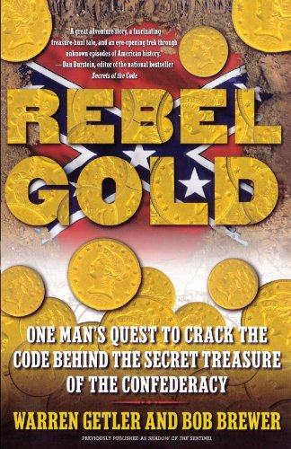 Rebel Gold: One Man's Quest to Crack the Code Behind the Secret Treasure of the (Gold Brewers)