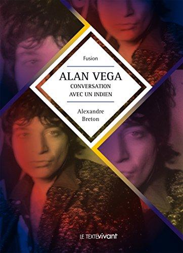 Alan Vega, conversation avec un indien: Biographie d'artiste (Fusion) (French Edition)