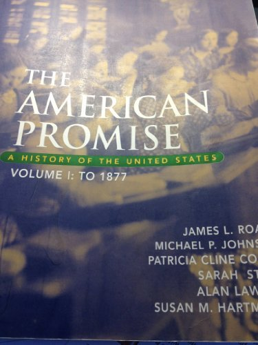 The American Promise, Volume 1: To 1877: A History of the United States