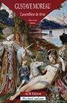 Gustave Moreau, l'assembleur de rêves par Mathieu
