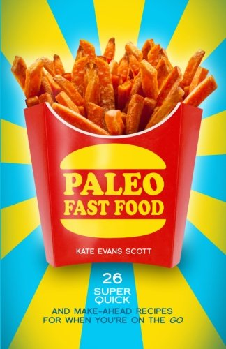 Download paleo fast food 26 super quick and make ahead recipes for download paleo fast food 26 super quick and make ahead recipes for when youre on the go book pdf audio id8d944w0 forumfinder Image collections