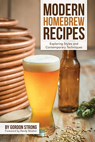 Modern Homebrew Recipes: Exploring Styles and Contemporary Techniques (English Edition)