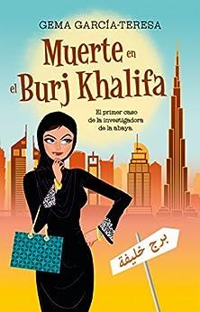 Muerte en el Burj Khalifa: El sorprendente caso de la investigadora de la abaya (Best seller / Ficción) por [García-Teresa, Gema]