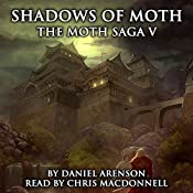 Shadows of Moth: The Moth Saga, Book 5 | Daniel Arenson