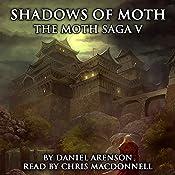 Shadows of Moth: The Moth Saga, Book 5 | Daniel Arenson