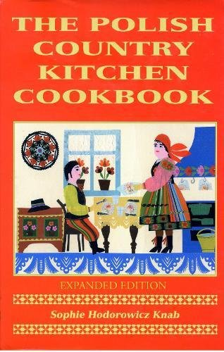 Polish Country Kitchen Cookbook (Expanded) (Hippocrene Cookbook Library (Paperback)) by Sophie Knab