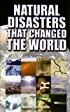 Natural Disasters That Changed the World, Rodney Castleden, 0785822283