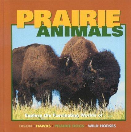 Prairie Animals - Prairie Animals (Our Wild World)