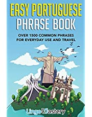 Easy Portuguese Phrase Book: Over 1500 Common Phrases For Everyday Use And Travel