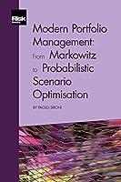 Modern Portfolio Management: From Markowitz to Probabilistic Scenario Optimisation