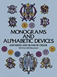 img - for Monograms and Alphabetic Devices (Lettering, Calligraphy, Typography) book / textbook / text book