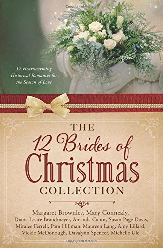 Book: The 12 Brides of Christmas Collection - 12 Heartwarming Historical Romances for the Season of Love