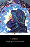 Image of Twilight of Idols and Anti-Christ (Penguin Classics)