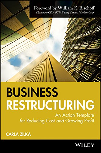 Download Business Restructuring: An Action Template for Reducing Cost and Growing Profit Pdf
