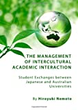 The Management of Intercultural Academic Interaction in Student Exchanges Between an Australian and Its Japanese Partner Universities, Nemoto, Hiroyuki, 1443829064