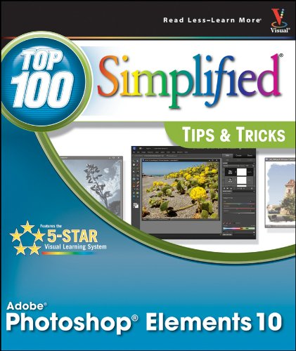 Photoshop Elements 10 Top 100 Simplified Tips and Tricks by Visual