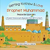 Getting to Know and Love Prophet Muhammad: Your