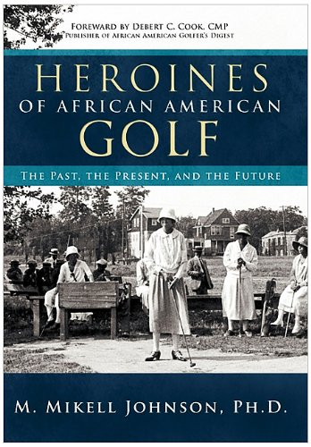 Search : Heroines of African American Golf: The Past, the Present, and the Future