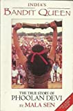 India's Bandit Queen : The True Story of Phoolan Devi, Sen, Mala, 0044408889
