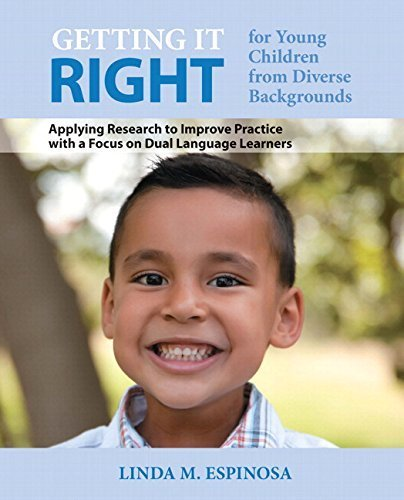 Getting it RIGHT for Young Children from Diverse Backgrounds: Applying Research to Improve Practice with a Focus on Dual Language Learners, Enhanced ... Version -- Access Card Package (2nd Edition) 2nd edition by Espinosa, Linda M. (2014) Loose Leaf
