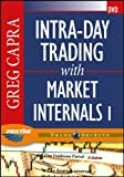 Intra-Day Trading with Market Internals I, Capra, Greg, 1592803229