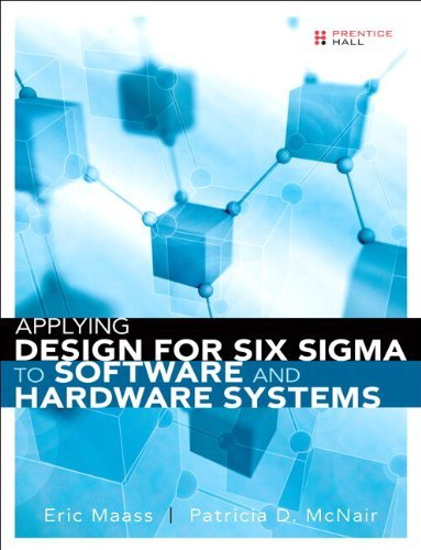 Applying Design for Six Sigma to Software and Hardware Systems (paperback) by Eric Maass (2009-08-29) thumbnail