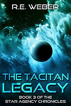 The Tacitan Legacy (The Star Agency Chronicles Book 3)