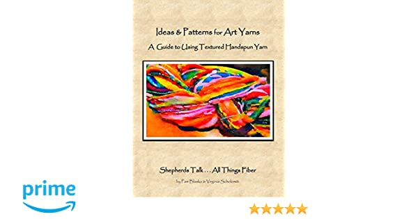 Amazon Ideas Patterns For Art Yarns A Guide To Using