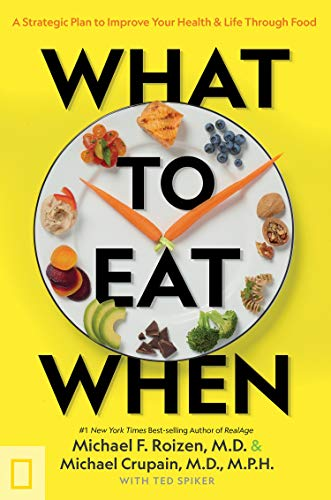What to Eat When: A Strategic Plan to Improve Your Health and Life Through Food (Best Foods To Improve Memory)