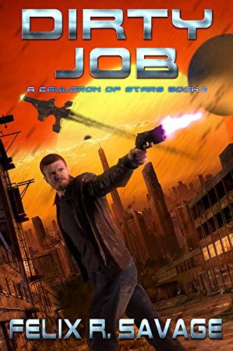 Dirty Job: A Space Opera Adventure (A Cauldron of Stars Book 2) (English Edition)