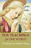 img - for Ten Teachings for One World: Wisdom from Mother Mary book / textbook / text book