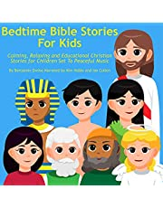 Bedtime Bible Stories for Kids: Calming, Relaxing and Educational Christian Stories for Children Set to Peaceful Music