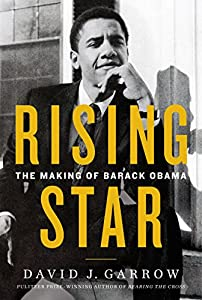 Rising Star: The Making of Barack Obama by William Morrow
