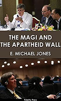 The Magi and the Apartheid Wall by [Jones, E. Michael]