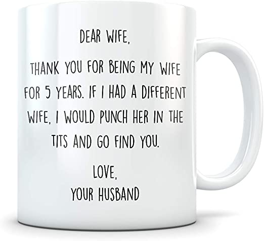 Amazon Com 5th Anniversary Gift For Women Funny 5 Year Wedding Anniversary For Her Best Marriage Coffee Mug I Love You For Couples Celebrating Their Relationship Kitchen Dining