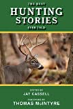 The Best Hunting Stories Ever Told, Jay Cassell, 1616080574