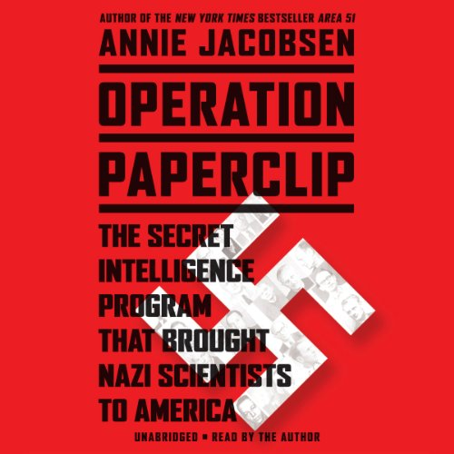 Operation Paperclip: The Secret Intelligence Program that Brought Nazi Scientists to America cover