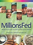 Millions Fed: Proven Successes in Agricultural Development, David J. Spielman, 089629661X