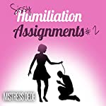Sissy Humiliation Assignments # 2 |  Mistress Dede