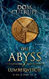 The Abyss of Lumberwitch (The Abyss Series Book 1)