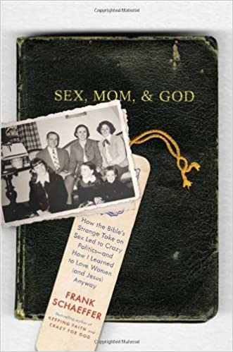 Sex, Mom, and God: How the Bible's Strange Take on Sex Led