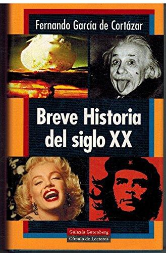 Breve Historia Del Siglo Xx: Amazon.es: Fernando Garcia De Cortazar: Libros