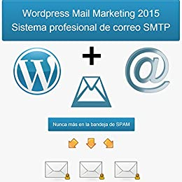Wordpress Mail Marketing 2015: Sistema profesional de correo SMTP (Spanish Edition) by [