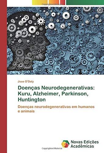 Doenças Neurodegenerativas: Kuru, Alzheimer, Parkinson ...